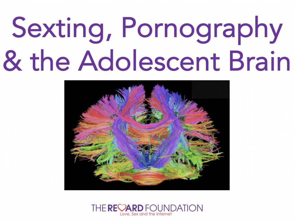 Sexting, Pornography & the Adolescent Brain